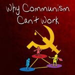 Why Communism Can't Work